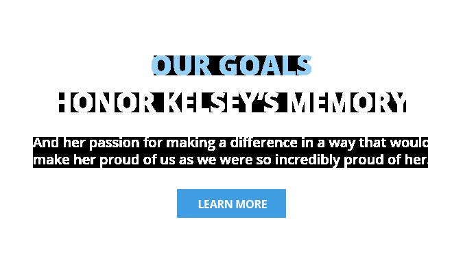 honor Kelsey's memory